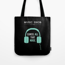 Noise-Cancelling — Music Snob Tip #808 Tote Bag