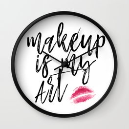 Makeup Is My Art, Typography Art, Black And White, Quote, Makeup Art Wall Clock
