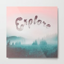 Explore the Wild. Wanderlust Metal Print