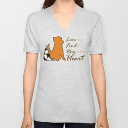 Love Will Find a Way to Your Heart Unisex V-Neck