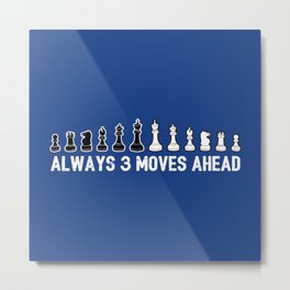 Always 3 Moves Ahead Chess Piece - Cool Chess Club Gift Metal Print