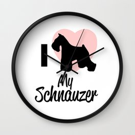 I Love My Schnauzer Gift Wall Clock