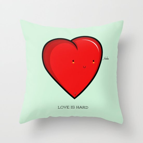 Love is hard... literally Throw Pillow