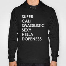 SUPER CALI SWAGILISTIC SEXY HELLA DOPENESS (Black & White) Hoody