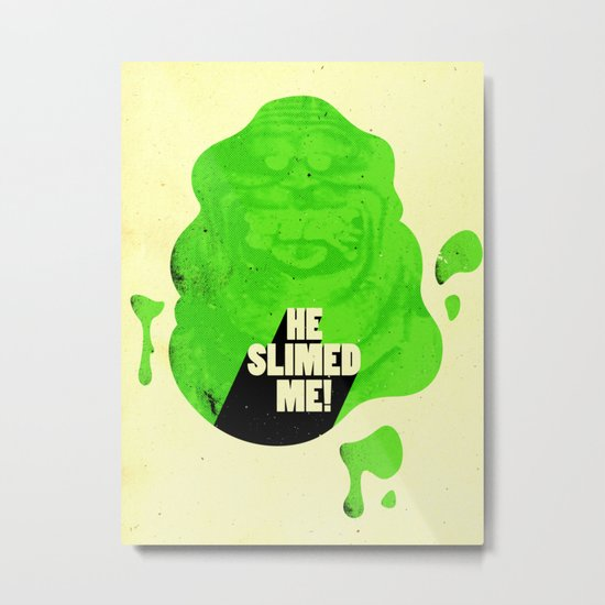 He Slimed Me! Metal Print