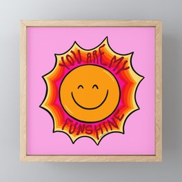 You are my Funshine Framed Mini Art Print
