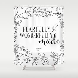 Fearfully and Wonderfully Made Shower Curtain