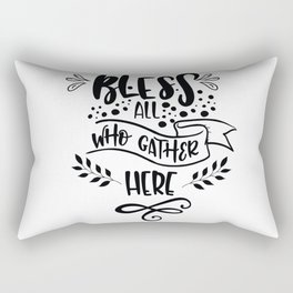 Bless All Who Gather Here Rectangular Pillow