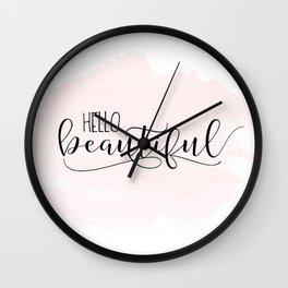Hello Beautiful   Hello Beautiful Printable   Hello Beautiful Wall Art   Hello Beautiful Print Wall Clock