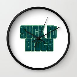 Bold and liberated tee for a bitch like you! Grab this nice and sick tee. Makes a nice naughty gift Wall Clock