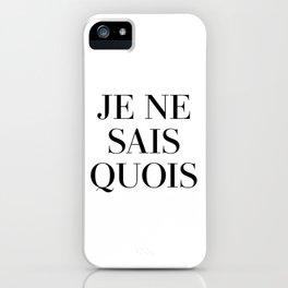 je ne sais quois iPhone Case