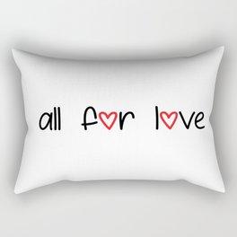 all for love Rectangular Pillow