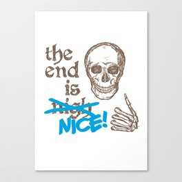 The End Is Nice Canvas Print