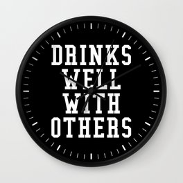 Drinks Well With Others (Black & White) Wall Clock
