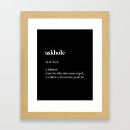 Askhole black and white contemporary minimalism typography design home wall decor bedroom Framed Art Print