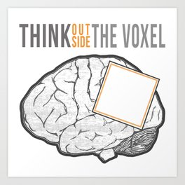 Think Outside the Voxel Art Print