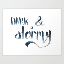 """""""It was a dark and stormy night..."""" Art Print"""