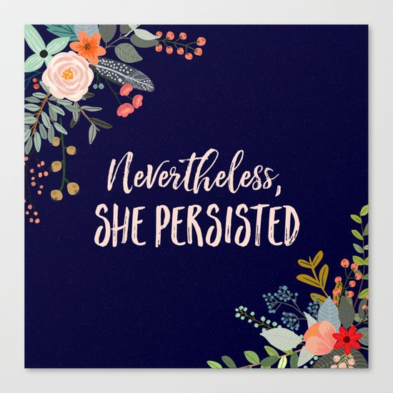 nevertheless she persisted canvas print by kimberlyfaye reads and designs society6. Black Bedroom Furniture Sets. Home Design Ideas