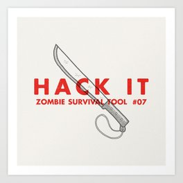 Hack it - Zombie Survival Tools Art Print