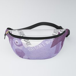 Time to wake up 3 Fanny Pack