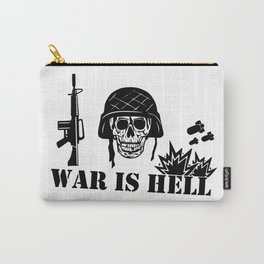 War Is Hell: Stop The War Carry-All Pouch