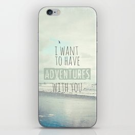 I want to have adventures with you iPhone Skin