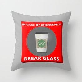 In case of Emergency, Break Glass Throw Pillow