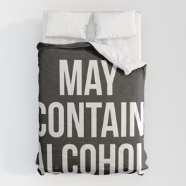 May Contain Alcohol Funny Quote Comforters