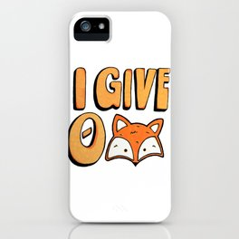I Give 0 Fox iPhone Case