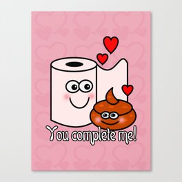 You Complete Me! Canvas Print