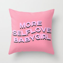 more selflove babygirl Throw Pillow