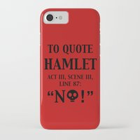 hamlet iPhone & iPod Cases featuring To quote Hamlet...  by rawrded