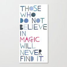 Believe in magic... Canvas Print