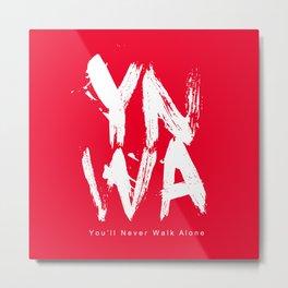 YNWA You'll Never Walk Alone Metal Print