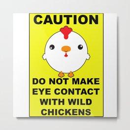 Wild Chickens Metal Print