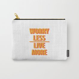 Live More Quotes Carry-All Pouch