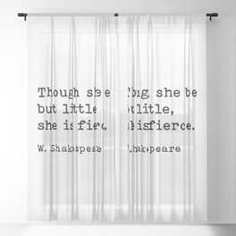 Though She Be But Little She Is Fierce, William Shakespeare Quote Sheer Curtain