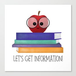 Let's Get Information! Canvas Print