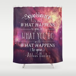 """Aldous Huxley Quote Poster - """"Experience is not what happens to you..."""" Shower Curtain"""