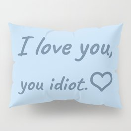 The Romantic Quote Pillow Sham