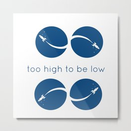 too high to be low Metal Print