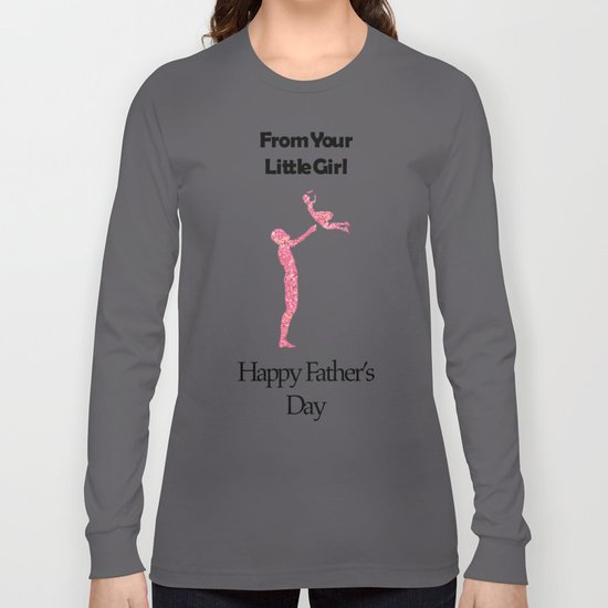 a80bc416 Happy Father's Day From Daughters Long Sleeve T-shirt by ddobbins7078 |  Society6