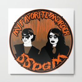 BLACK METAL FAVORITE MURDER Metal Print