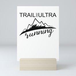 Trail And Ultra Running Mini Art Print