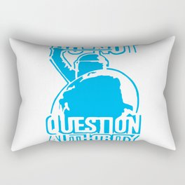 Do not question authority Blue Rectangular Pillow