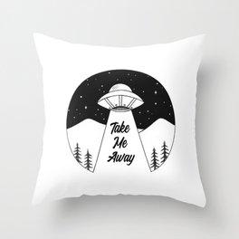 'Take Me Away' UFO Throw Pillow