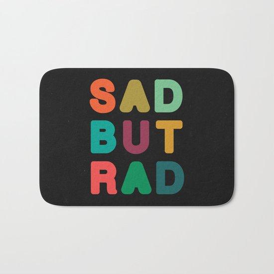 Sad but Rad Bath Mat