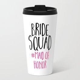 Bride Squad Maid Of Honor Travel Mug