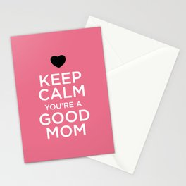 """Keep calm you're a good mom"" Stationery Cards"