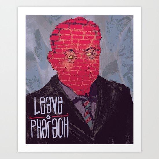 leave o Pharaoh Art Print